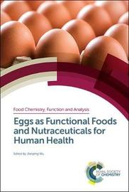 Eggs as Functional Foods and Nutraceuticals for Human Health