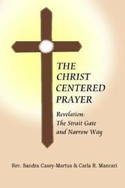 The Christ Centered Prayer by Carla R. Mancari