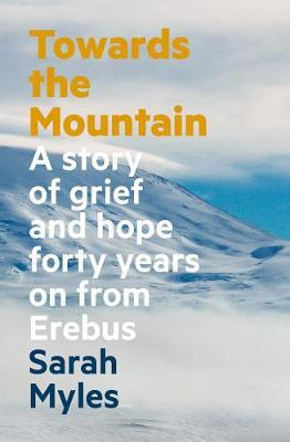Towards the Mountain by Sarah Myles
