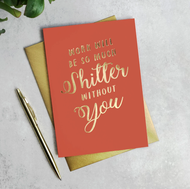 Scripted: Work Will Be So Much Sh*tter Without You Goodbye Card