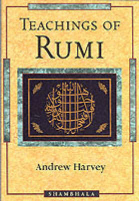 Teachings of Rumi by Andrew Harvey image