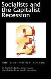 Socialists and the Capitalist Recession & 'The Basic Ideas of Karl Marx' by Ernest Mandel