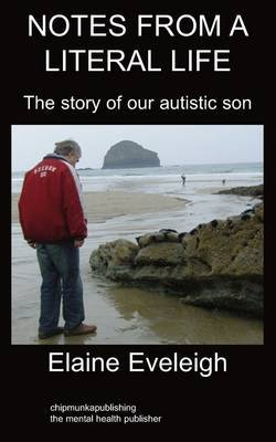 Notes From a Literal Life: Autism by Elaine Eveleigh image