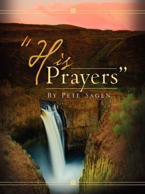 """His Prayers"" by Pete Sagen"
