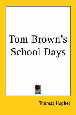 Tom Brown's School Days by Thomas Hughes