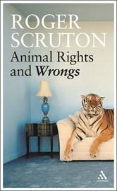 Animal Rights and Wrongs by Roger Scruton image