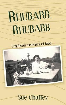 Rhubarb, Rhubarb by Sue Chaffey