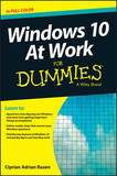 Windows 10 at Work For Dummies by Ciprian Rusen