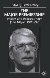 The Major Premiership by Peter Dorey