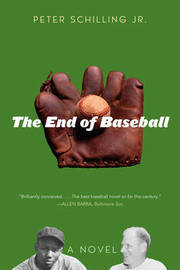 The End of Baseball by Peter Schilling image
