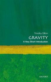 Gravity: A Very Short Introduction by Timothy Clifton