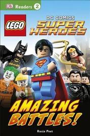 DK Readers L2: Lego(r) DC Comics Super Heroes: Amazing Battles! by DK