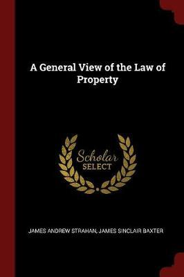 A General View of the Law of Property by James Andrew Strahan
