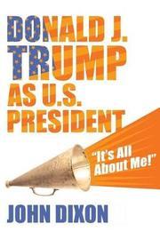 Donald J. Trump as U.S. President by John Dixon