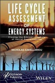 Life Cycle Assessment of Energy Systems by Nicholas Sakellariou