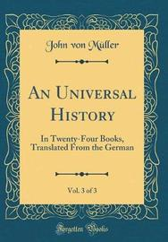 An Universal History, Vol. 3 of 3 by John von Muller image
