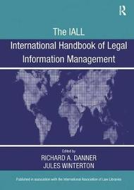 The IALL International Handbook of Legal Information Management by Richard A. Danner