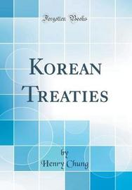 Korean Treaties (Classic Reprint) by Henry Chung image