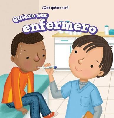 Quiero Ser Enfermero (I Want to Be a Nurse) by Brianna Battista image