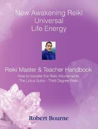 Reiki Master and Teacher Handbook by Robert Bourne