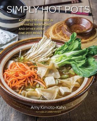 Simply Hot Pots by Amy Kimoto-Kahn