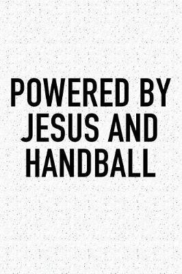Powered By Jesus And Handball by Getthread Handball Journals