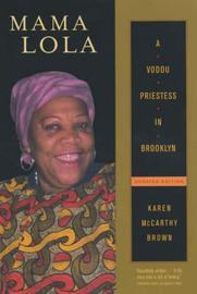 Mama Lola: A Vodou Priestess in Brooklyn by Karen McCarthy Brown image