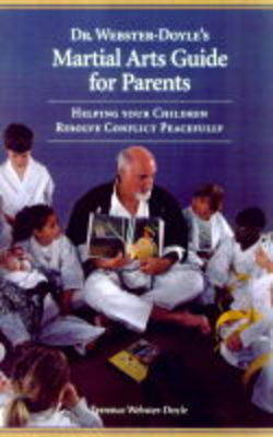 Dr. Webster Doyle's Martial Arts Guide for Parents by Terrence Webster-Doyle image