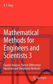 Mathematical Methods for Engineers and Scientists 3 by Kwong-Tin Tang