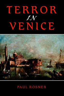 Terror in Venice by Paul Rosner
