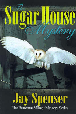 The Sugar House Mystery by Jay P Spenser