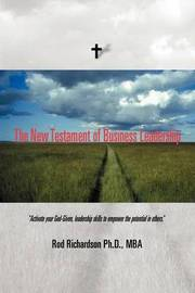 The New Testament of Business Leadership by Rod Richardson image