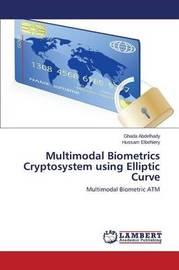 Multimodal Biometrics Cryptosystem Using Elliptic Curve by Abdelhady Ghada