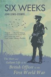 Six Weeks by John Lewis-Stempel