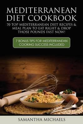 Mediterranean Diet Cookbook | Samantha Michaels Book | In