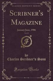 Scribner's Magazine, Vol. 39 by Charles Scribner's Sons