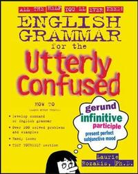 English Grammar for the Utterly Confused by Laurie Rozakis