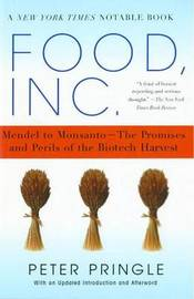 Food.Inc.: Mendel to Monsanto-The Promises and Perils of the Biotech Harvest by Peter Pringle