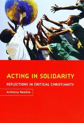 Acting in Solidarity by Anthony G. Reddie