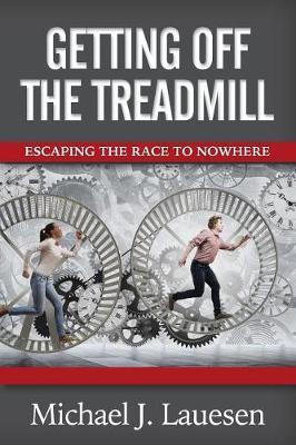 Getting Off the Treadmill by Michael J Lauesen
