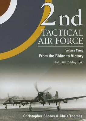2nd Tactical Air Force: v. 3 by Christopher F Shores image