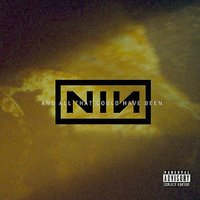 And All That Could Have Been [Explicit Lyrics] by Nine Inch Nails image