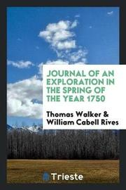 Journal of an Exploration in the Spring of the Year 1750 by Thomas Walker