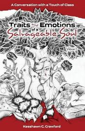 Traits and Emotions of a Salvageable Soul by Keeshawn C Crawford
