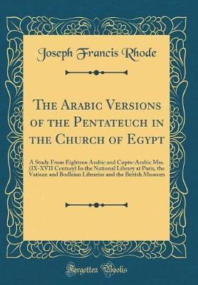 The Arabic Versions of the Pentateuch in the Church of Egypt by Joseph Francis Rhode