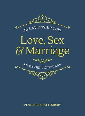 Love, Sex and Marriage by Penelope Shaftesbury image