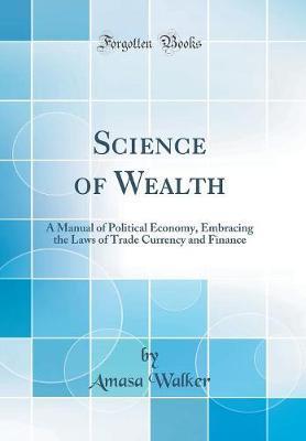 Science of Wealth by Amasa Walker