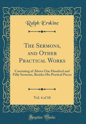 The Sermons, and Other Practical Works, Vol. 4 of 10 by Ralph Erskine image