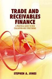 Trade and Receivables Finance by Stephen A Jones