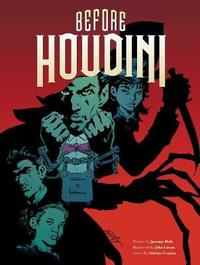 Before Houdini by Jeremy Holt